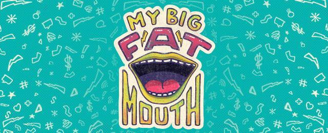 Mybigfatmouth 640x260v2px