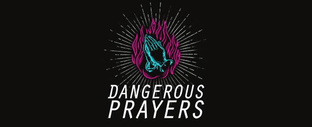 Dangerousprayers 640x260